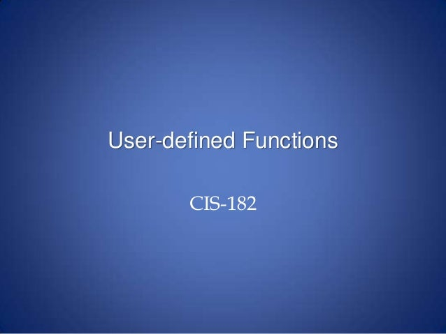 User-defined Functions CIS-182