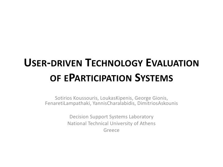 User-driven Technology Evaluation of eParticipation Systems<br />Sotirios Koussouris, LoukasKipenis, George Gionis, Fenare...