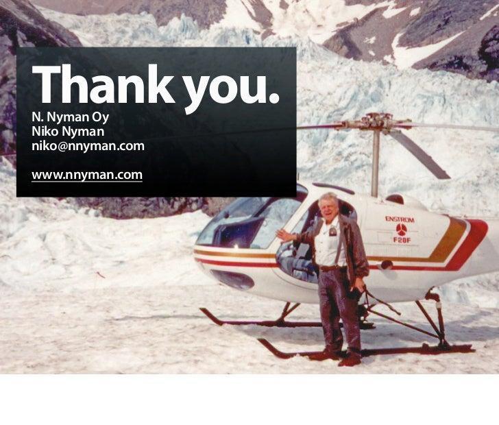 Thank you. N. Nyman Oy Niko Nyman niko@nnyman.com  www.nnyman.com