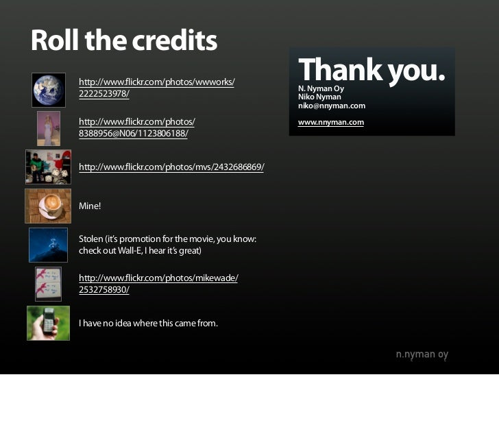 Roll the credits     http://www.flickr.com/photos/wwworks/             Thank you.                                         ...