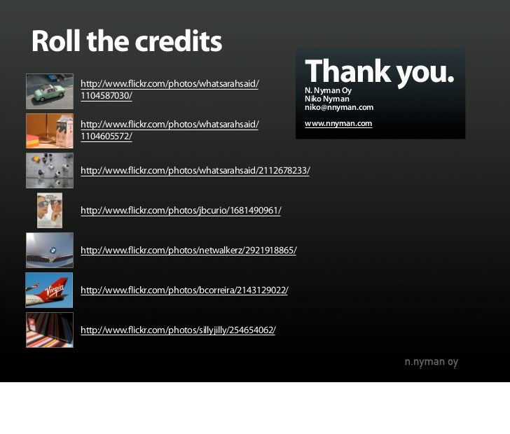 Roll the credits     http://www.flickr.com/photos/whatsarahsaid/           Thank you.                                     ...