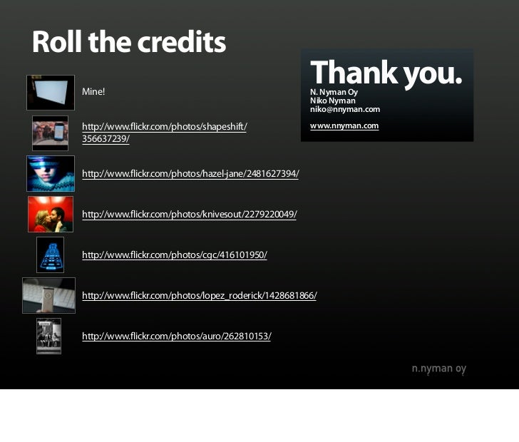 Roll the credits     Mine!                                                           Thank you.                           ...