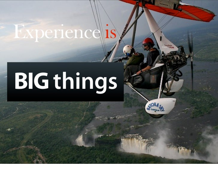 Experience is  BIG things   Oct 21, 2008 N. Nyman Oy niko@nnyman.com