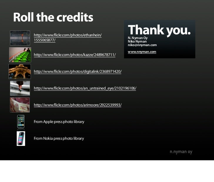 Roll the credits     http://www.flickr.com/photos/ethanhein/               Thank you.                                     ...