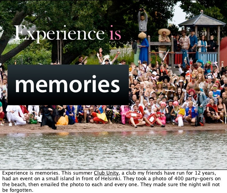 Experience is       memories          Oct 21, 2008 N. Nyman Oy niko@nnyman.com   Experience is memories. This summer Club ...