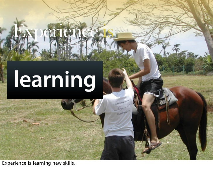 Experience is       learning           Oct 21, 2008 N. Nyman Oy niko@nnyman.com   Experience is learning new skills.
