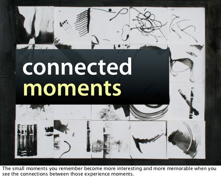 disdis    connected    moments   The small moments you remember become more interesting and more memorable when you see th...