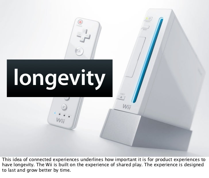 longevity   This idea of connected experiences underlines how important it is for product experiences to have longevity. T...