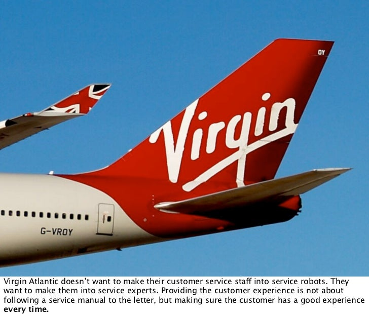 Virgin Atlantic doesn't want to make their customer service sta! into service robots. They want to make them into service ...