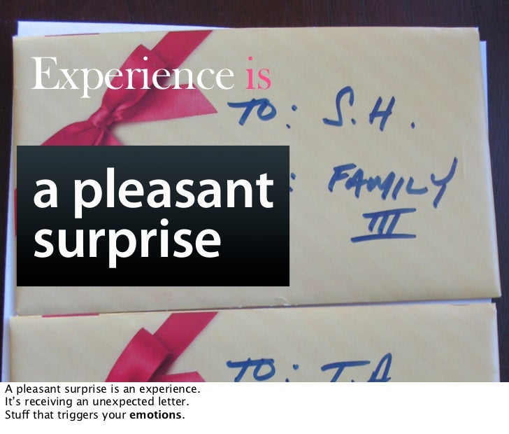 Experience is       a pleasant      surprise         Oct 21, 2008 N. Nyman Oy niko@nnyman.com   A pleasant surprise is an ...