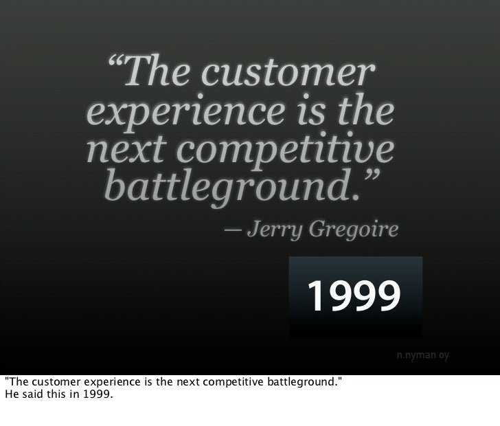 """The customer                experience is the                next competitive                 battleground.""             ..."