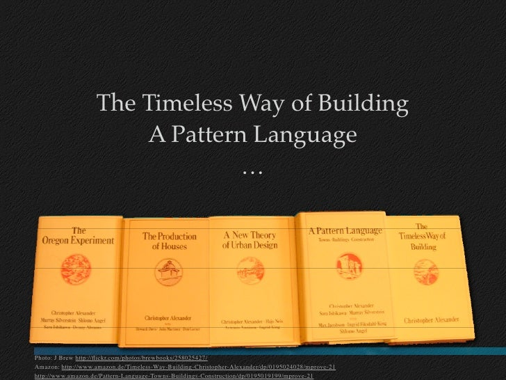 The Timeless Way of Building                        A Pattern Language                                 …     Photo: J Brew...