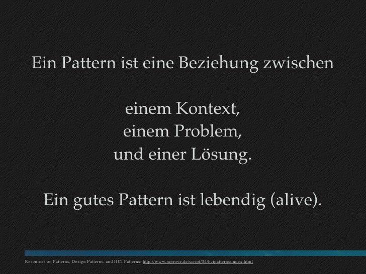 Ein Pattern ist eine Beziehung zwischen                                              einem Kontext,                       ...