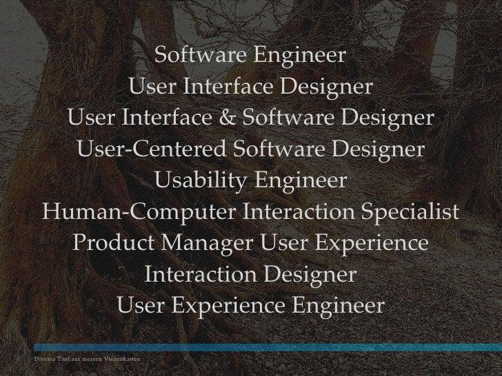 Software Engineer          User Interface Designer    User Interface & Software Designer     User-Centered Software Design...