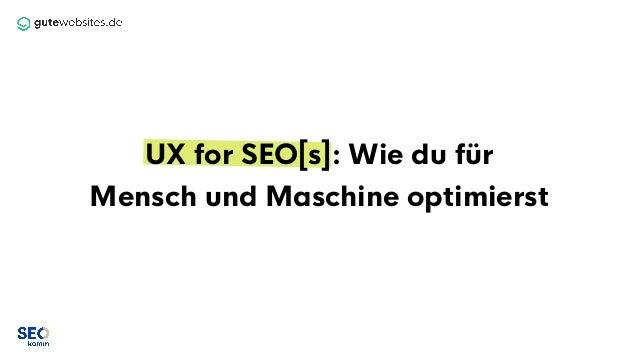 UX for SEO[s]: Wie du für Mensch und Maschine optimierst