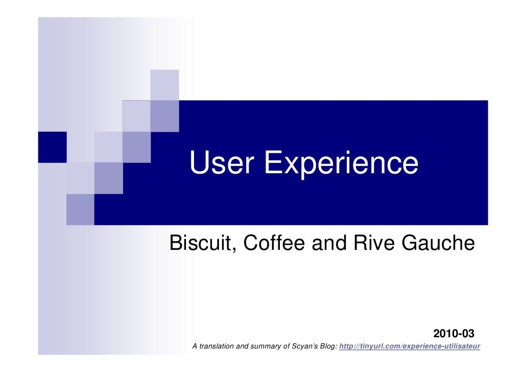 User Experience  Biscuit, Coffee and Rive Gauche                                                                          ...