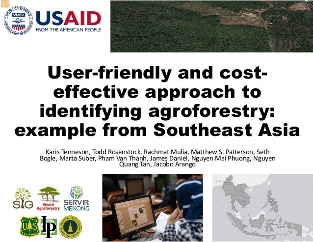 User-friendly and cost- effective approach to identifying agroforestry: example from Southeast Asia Karis Tenneson, Todd R...