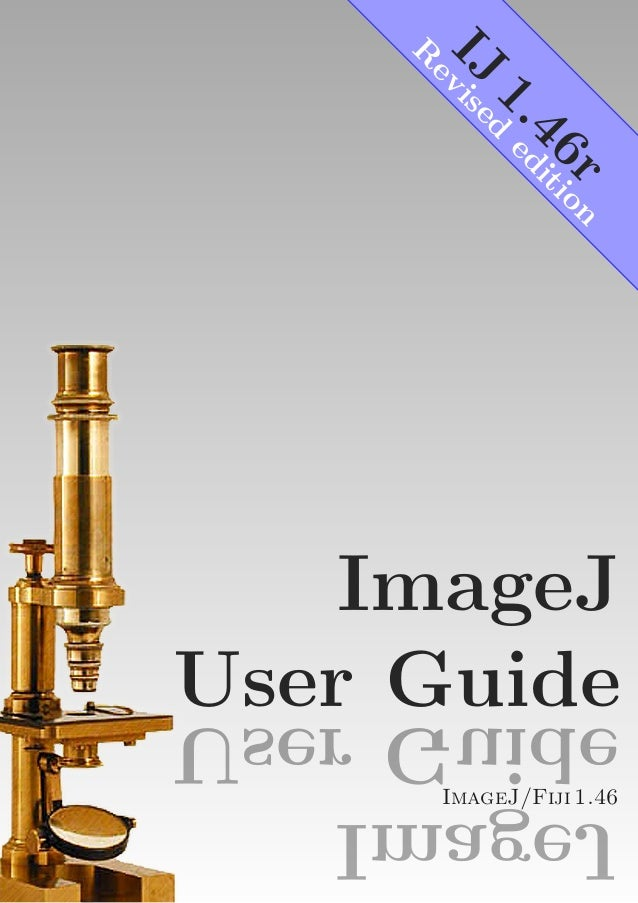 IJ  r on 46 iti 1. ed  ed is ev R  ImageJ User Guide  JegamI ediuG resU ImageJ/Fiji 1.46