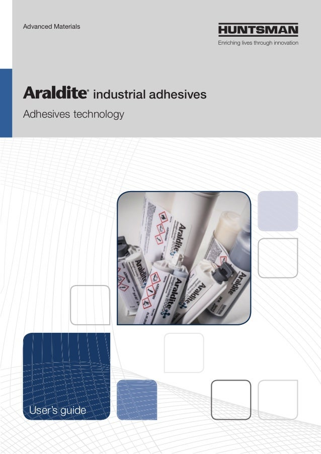 industrial adhesives Adhesives technology Advanced Materials User's guide
