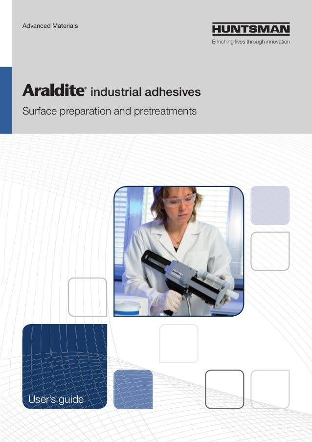 industrial adhesives Surface preparation and pretreatments Advanced Materials User's guide
