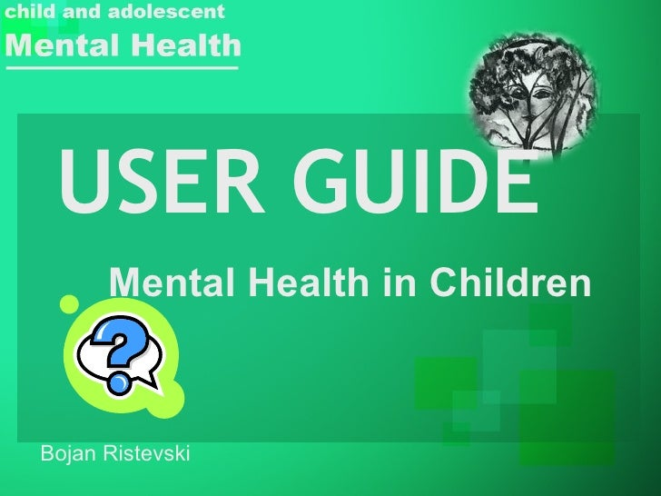 USER GUIDE Mental Health in Children Bojan Ristevski