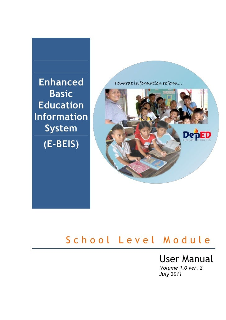 Enhanced    Basic EducationInformation   System (E-BEIS)      School Level Module                  User Manual            ...