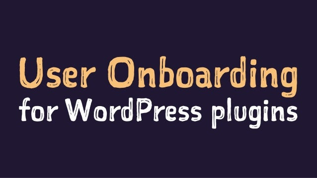 User Onboarding for WordPress plugins