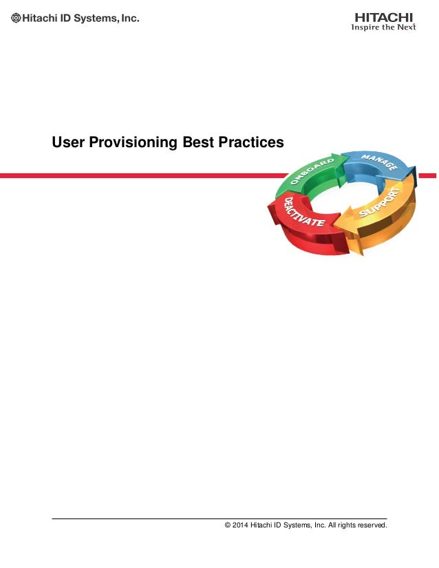 User Provisioning Best Practices © 2014 Hitachi ID Systems, Inc. All rights reserved.