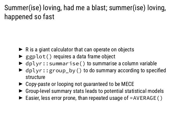 Summer(ise) loving, had me a blast; summer(ise) loving, happened so fast R is a giant calculator that can operate on objec...