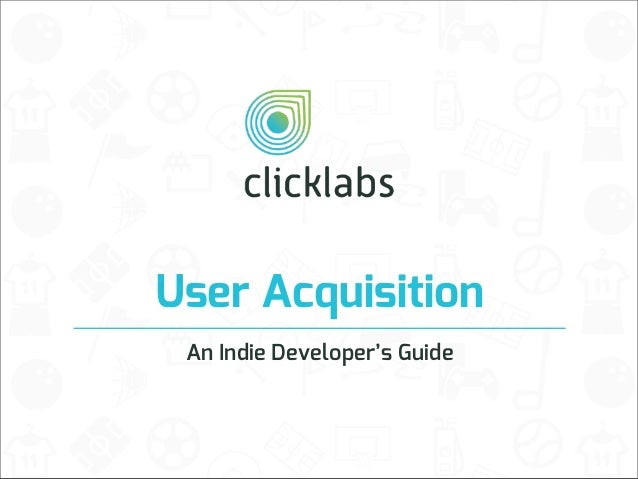 User Acquisition An Indie Developer's Guide