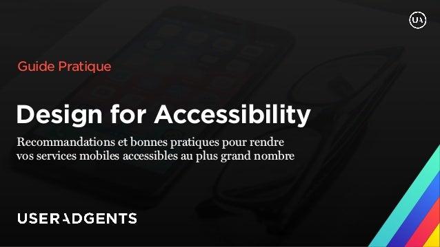 Design for Accessibility Recommandations et bonnes pratiques pour rendre  vos services mobiles accessibles au plus grand ...