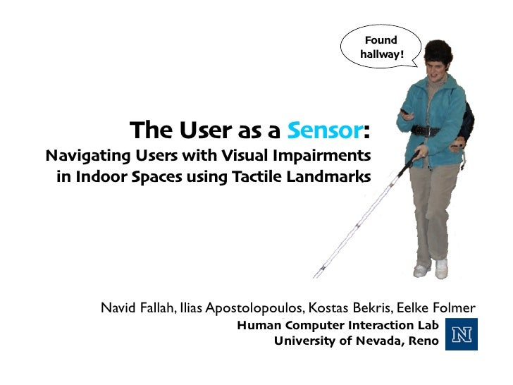 Found                                                 hallway!          The User as a Sensor:Navigating Users with Visual ...