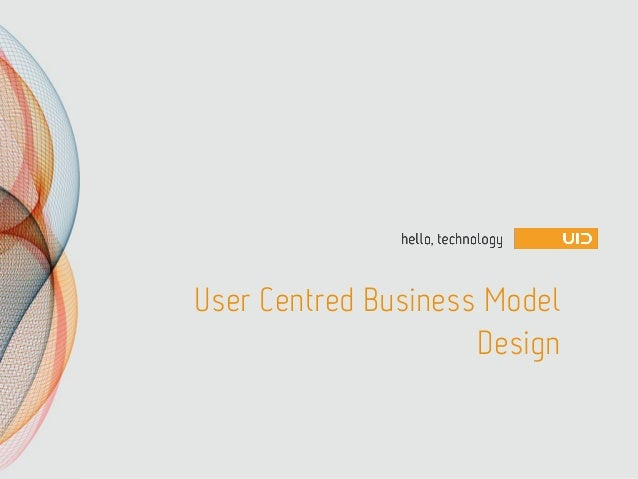 User Centred Business ModelDesign