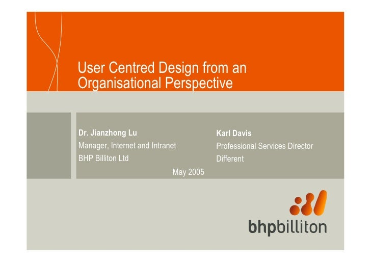 User Centred Design from an Organisational Perspective  Dr. Jianzhong Lu                       Karl Davis Manager, Interne...
