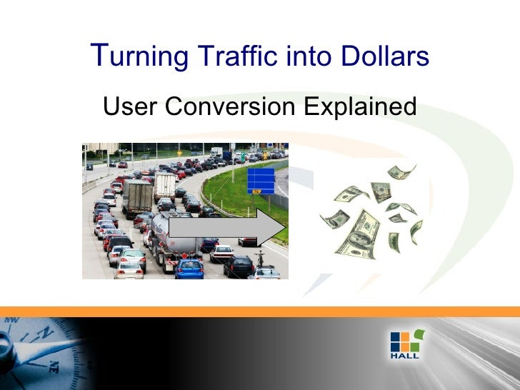 T urning Traffic into Dollars User Conversion Explained