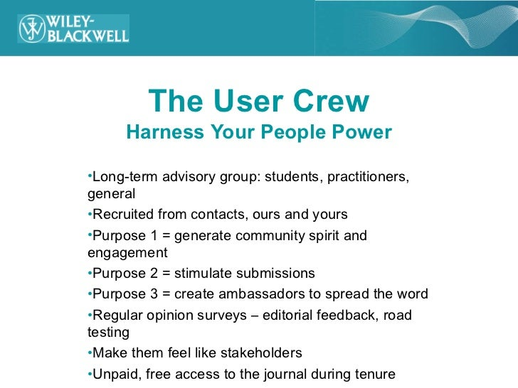 The User Crew     Harness Your People Power•Long-term advisory group: students, practitioners,general•Recruited from conta...