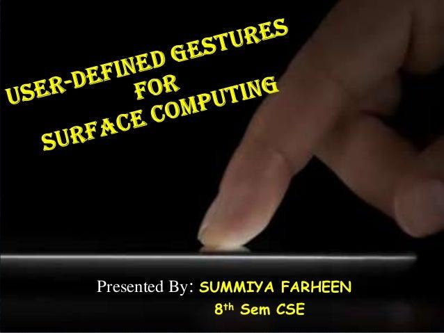 Presented By: SUMMIYA FARHEEN             8th Sem CSE