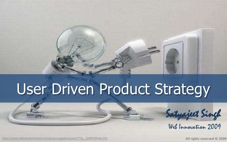 User Driven Product Strategy                                                                               Satyajeet Singh...