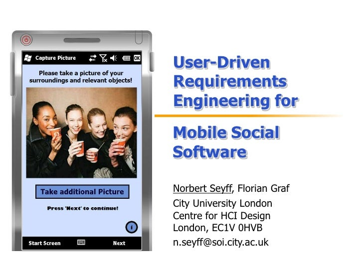 User-Driven RequirementsEngineering for <br />Mobile Social Software<br />Norbert Seyff, Florian Graf<br />City University...