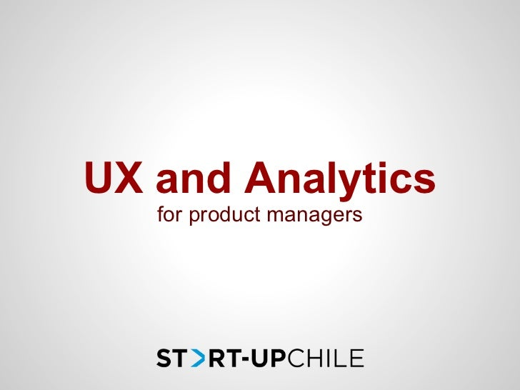 UX and Analytics   for product managers