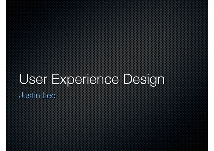 User Experience Design Justin Lee