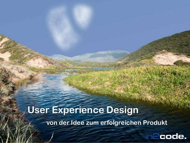 in2code.deWir leben TYPO3 Wir leben TYPO3 User Experience Design von der Idee zum erfolgreichen Produkt