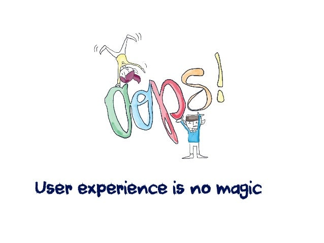 User experience is no magic