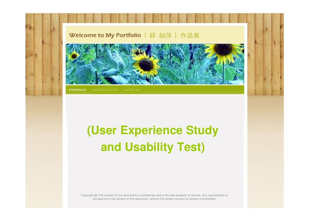 (User Experience Study       and Usability Test)   Copyright @ The content of this document is confidential and is the sol...