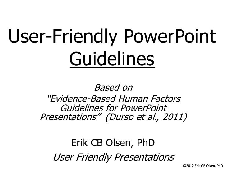"""User-Friendly PowerPoint       Guidelines                Based on    """"Evidence-Based Human Factors        Guidelines for P..."""