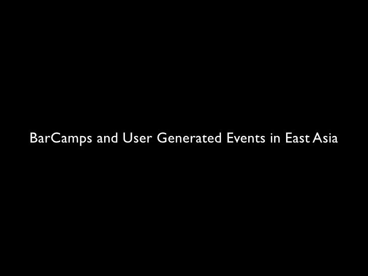 BarCamps and User Generated Events in East Asia