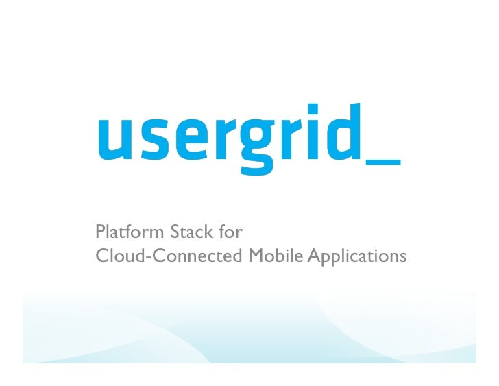 Platform Stack forCloud-Connected Mobile Applications