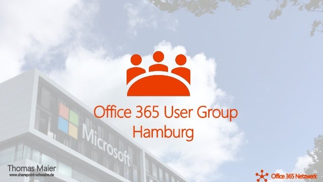 Thomas Maier www.sharepoint-schwabe.de Office 365 Office365 Netzwerk User Group Hamburg