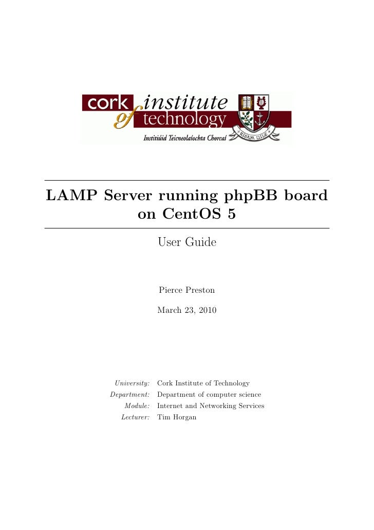 LAMP Server running phpBB board          on CentOS 5                      User Guide                        Pierce Preston...