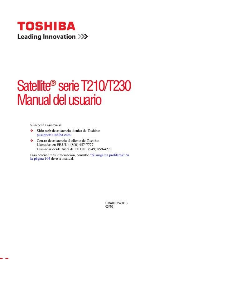 ®Satellite serie T210/T230Manual del usuario  Si necesita asistencia:  ❖   Sitio web de asistencia técnica de Toshiba:    ...